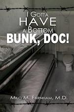 I Gotta Have a Bottom Bunk, Doc!