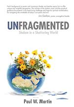 Unfragmented: Shalom in Shattering World af Paul W Martin