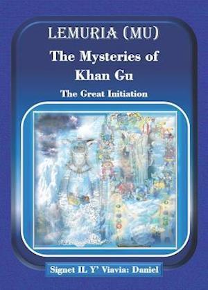 Lemuria (Mu) The Mysteries of Khan Gu af Daniel, Signet Il Y' Viavia, Daniel Howard Schmidt