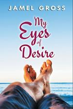 My Eyes of Desire af Jamel Gross