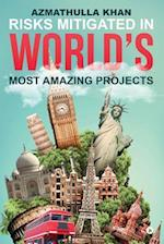 Risks Mitigated in World's Most Amazing Projects