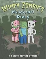 Wimpy Zombie's Minecraft Diary