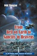 From Hell on Earth to Sanctity in Heavens (or: Ban Religion, Politics, Democracy and Autocracy)