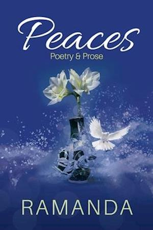 Peaces: Poetry and Prose