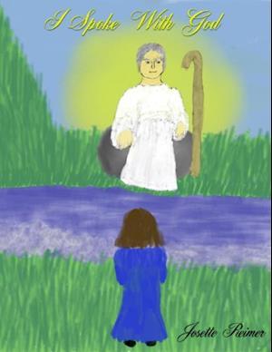I Spoke With God af Josette Reimer