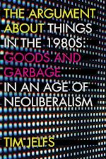 The Argument About Things in the 1980s