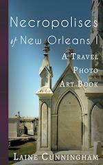 Necropolises of New Orleans I (Travel Photo Art, nr. 2)
