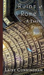 Ruins of Rome II: A Travel Photo Art Book