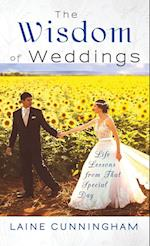 Wisdom of Weddings: Life Lessons From That Special Day