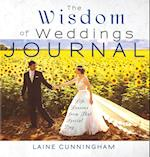 The Wisdom of Weddings Journal: Life Lessons From That Special Day
