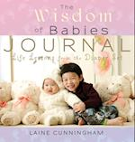The Wisdom of Babies Journal: Life Lessons from the Diaper Set