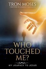 Who Touched Me?: My Journey To Jesus af Tron Moses, Hargraves Kimberly