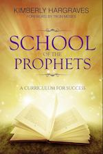 School Of The Prophets: A Curriculum For Success