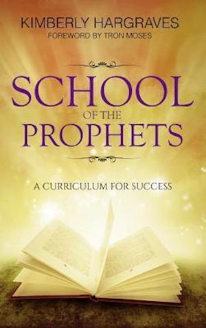 School Of The Prophets af Kimberly Hargraves