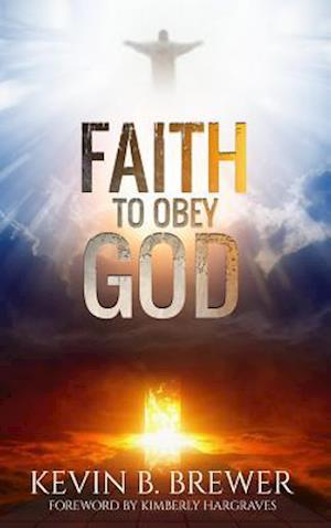 Faith To Obey God