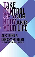 Take Control of Your Body and Your Life