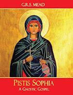 Pistis Sophia: A Gnostic Gospel