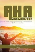 A-Ha Moments!