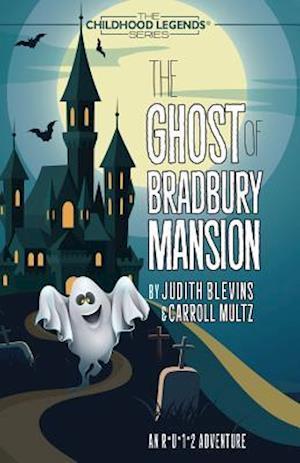 The Ghost of Bradbury Mansion