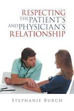 Respecting the Patient's and Physician's Relationship