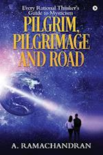 Pilgrim, Pilgrimage and Road