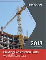 Building Construction Costs Book With RSMeans Data 2018 (MEANS BUILDING CONSTRUCTION COST DATA)