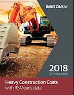 Heavy Construction Costs with RSMeans Data 2018 (MEANS HEAVY CONSTRUCTION COST DATA)