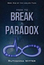 How to Break a Paradox (Laelaps Files, nr. 1)