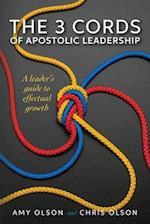 The 3 Cords of Apostolic Leadership