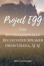 The Internationally Recognized Speaker from Ghana, Aj Aj