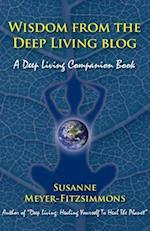 Wisdom from the Deep Living blog: A Deep Living Companion Book af Susanne Meyer-Fitzsimmons