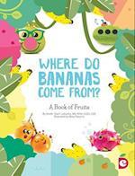 Where Do Bananas Come From?
