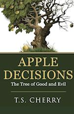 Apple Decisions: The Tree of Good and Evil af T S Cherry
