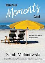 Make Your Moments Count: Victorious Living Collection af Sarah Malanowski