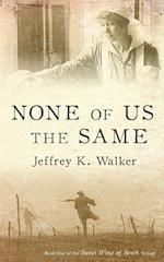 None of Us the Same af Jeffrey K. Walker