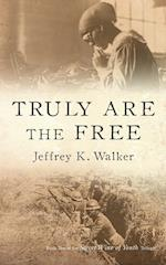Truly Are the Free af Jeffrey K. Walker