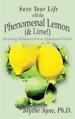 Save Your Life with the Phenomenal Lemon (& Lime!): Becoming Balanced in an Unbalanced World