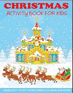 Christmas Activity Book for Kids: Mazes, Dot to Dot Puzzles, Word Search, Color by Number, Coloring Pages, and More!