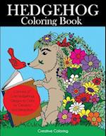Hedgehog Coloring Book: Cute Hedgehogs Designs to Color for Creativity and Relaxation. Hedgehogs Coloring Book for Adults, Teens, and Kids Who Love He