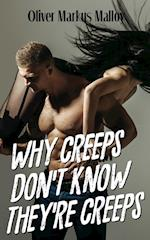 Why Creeps Don't Know They're Creeps