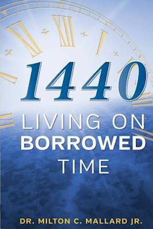 1440: Living On Borrowed Time