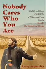 Nobody Cares Who You Are: Book II: The Hitchhiking Odyssey af Larry Acquaviva