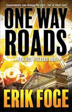 One Way Roads: A Project Pegasus Novel