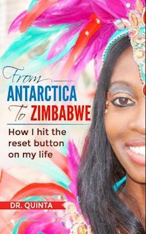 From Antarctica to Zimbabwe af Dr. Quinta
