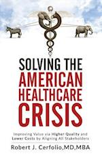 Solving the American Healthcare Crisis