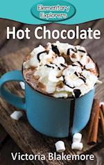 Hot Chocolate (Elementary Explorers, nr. 45)