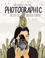 Photographic - the Life of Graciela Iturbide