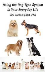 Using the Dog Type System in Your Everyday Life