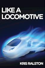 Like a Locomotive
