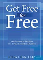 Get Free for Free: Non-Economic Solutions in a Tough Economic Situation